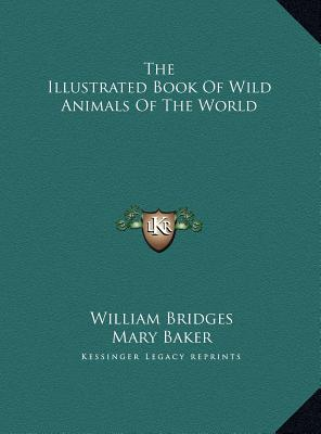 The Illustrated Book of Wild Animals of the World